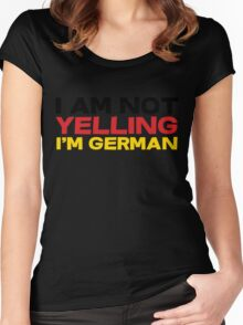 I am not yelling I'm German Women's Fitted Scoop T-Shirt