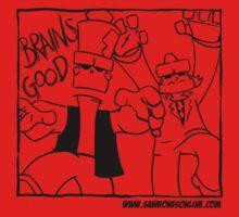 Brains - Gooood.  black version by Sockpuppet