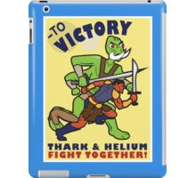 To Victory! Thark & Helium Fight Together Poster iPad Case/Skin