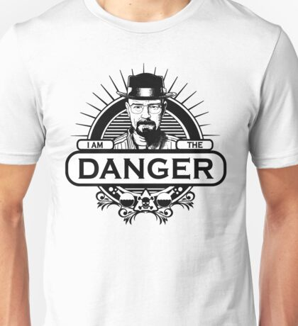 Walter White - I Am The Danger Unisex T-Shirt