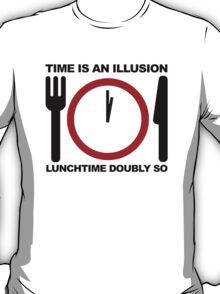 Time is an Illusion, Lunchtime Doubly So T-Shirt