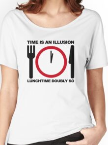 Time is an Illusion, Lunchtime Doubly So Women's Relaxed Fit T-Shirt