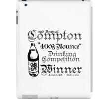 "2nd Annual Compton ""40oz Bounce"" Drinking Competition Winner 2013 iPad Case/Skin"
