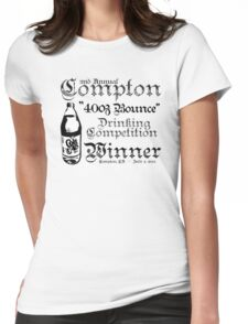 """2nd Annual Compton """"40oz Bounce"""" Drinking Competition Winner 2013 Womens Fitted T-Shirt"""