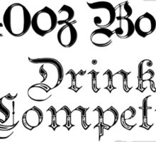 "2nd Annual Compton ""40oz Bounce"" Drinking Competition Winner 2013 Sticker"
