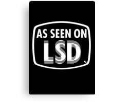 As Seen On LSD Canvas Print