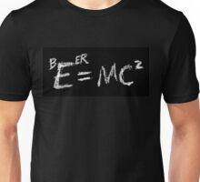Beer=MC2 Unisex T-Shirt
