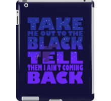 Take Me Out To The Black iPad Case/Skin