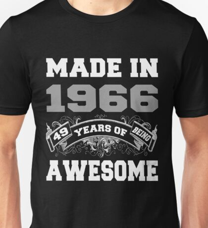 Made In 1966 49 Years Of Being Awesome  Unisex T-Shirt