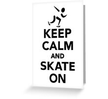 Keep calm and skate on Greeting Card