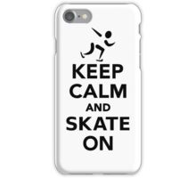 Keep calm and skate on iPhone Case/Skin
