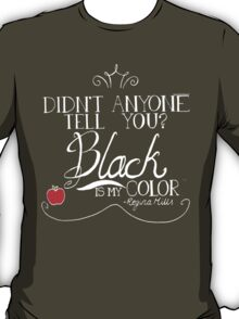 Black is my color (white font, American spelling) T-Shirt