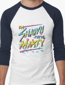 I'm Shawn, You're Marty T-Shirt