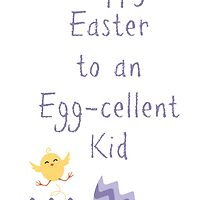 Happy Easter to an Egg-Cellent Kid by DebMcGrath