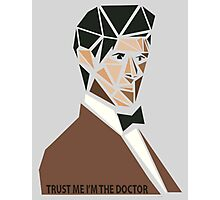 TRUST ME I'M THE (11th) DOCTOR Photographic Print