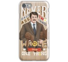Never Half-Ass Two Things iPhone Case/Skin