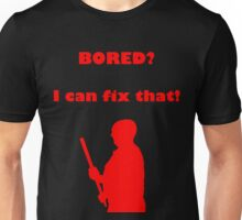 BORED?  I Can Fix That Unisex T-Shirt