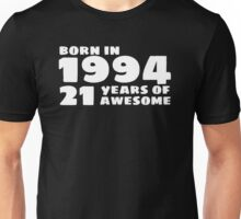 Born in 1994, 21 Years of Awesome Unisex T-Shirt