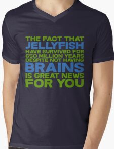 The fact that Jellyfish have survived for 650 million years despite not having brains is great news for you Mens V-Neck T-Shirt