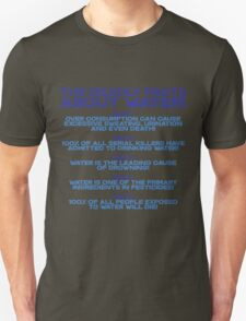The deadly facts about water T-Shirt