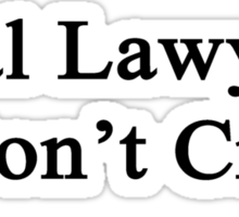 Real Lawyers Don't Cry  Sticker