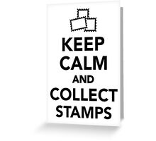 Keep calm and collect stamps Greeting Card