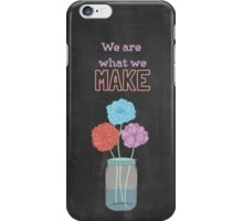 We are what we make - chalkboard iPhone Case/Skin
