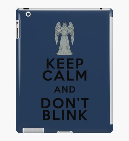 Keep Calm and Don't Blink - Weeping Angels - Doctor Who iPad Case/Skin