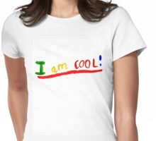 I AM COOL! Womens Fitted T-Shirt
