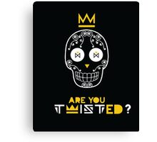 Are you twisted? Canvas Print