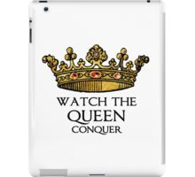 Watch the QUEEN Conquer (Crowing Glory Ver2) iPad Case/Skin
