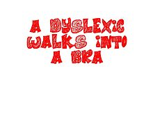 A dyslexic walks into a bra Photographic Print