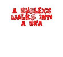 A dyslexic walks into a bra Photographic Print