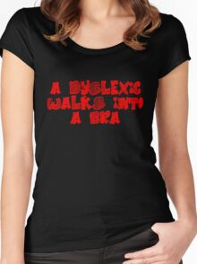A dyslexic walks into a bra Women's Fitted Scoop T-Shirt