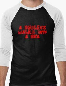A dyslexic walks into a bra Men's Baseball ¾ T-Shirt