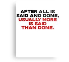After all is said and done, usually more is said than done Metal Print