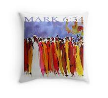 MARK 6:34 Throw Pillow