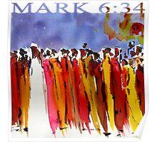 MARK 6:34 Poster