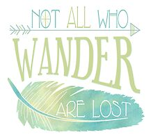 Not All Who Wander Are Lost by JannaSalak
