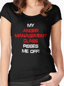 My anger management class pisses me off! Women's Fitted Scoop T-Shirt