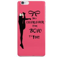 BOW TO TOE CHEERLEADER iPhone Case/Skin