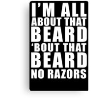 All About That Beard Canvas Print