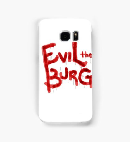 Evil the Burg Official` Samsung Galaxy Case/Skin