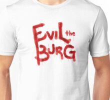 Evil the Burg Official` Unisex T-Shirt