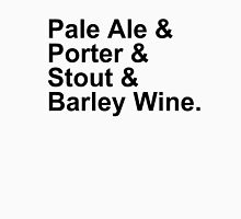 BEER -- Ales -- Pale Ale, Porter, Stout, Barley Wine Unisex T-Shirt