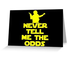 Never Tell Me The Odds Greeting Card