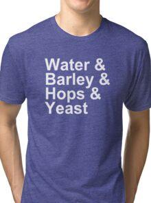 Beer - Ingredients - Water, Barley, Hops, Yeast Tri-blend T-Shirt
