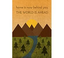 Home Behind, World Ahead Photographic Print