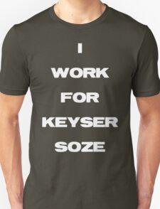 I Work For Keyser Soze Unisex T-Shirt