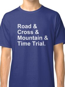 Bicycling Styles - Road, Cross, Mountain, Time Trial Classic T-Shirt